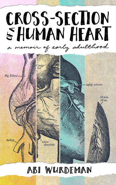 Cross-Section of a Human Heart: A Memoir of Early Adulthood by Abi Wurdeman
